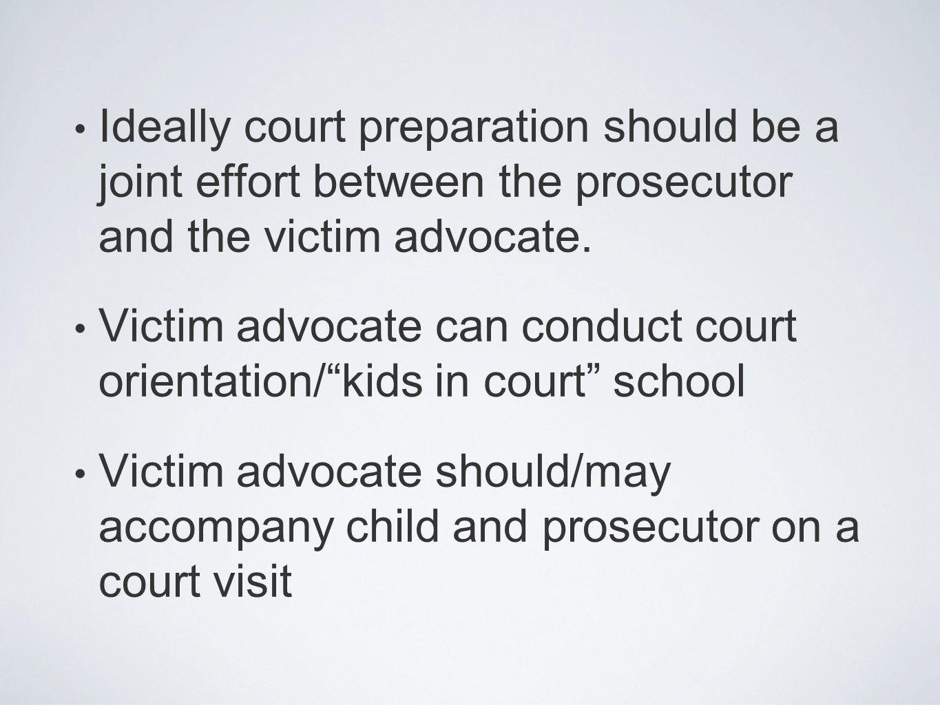Victim advocate can conduct court orientation/ kids in court school