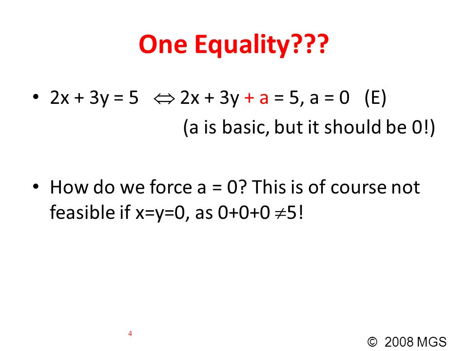 One Equality 2x + 3y = 5  2x + 3y + a = 5, a = 0 (E)