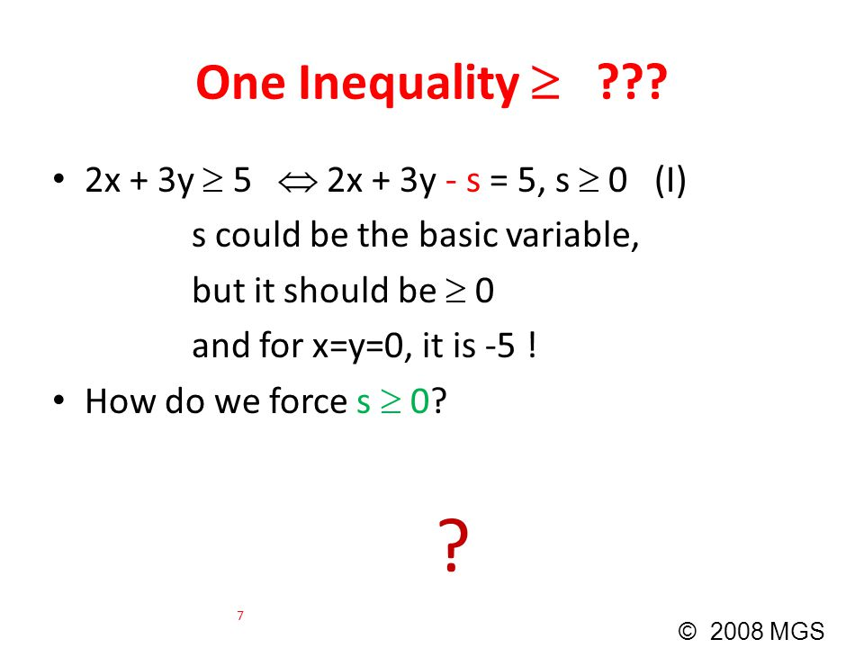 One Inequality  2x + 3y  5  2x + 3y - s = 5, s  0 (I)