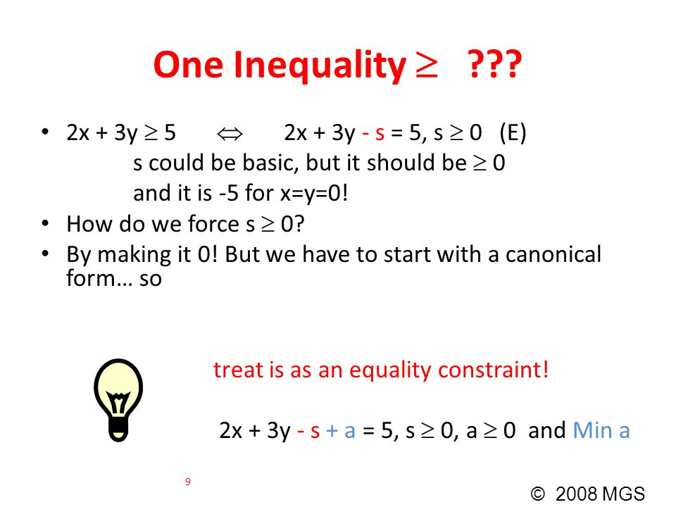 One Inequality  2x + 3y  5  2x + 3y - s = 5, s  0 (E)