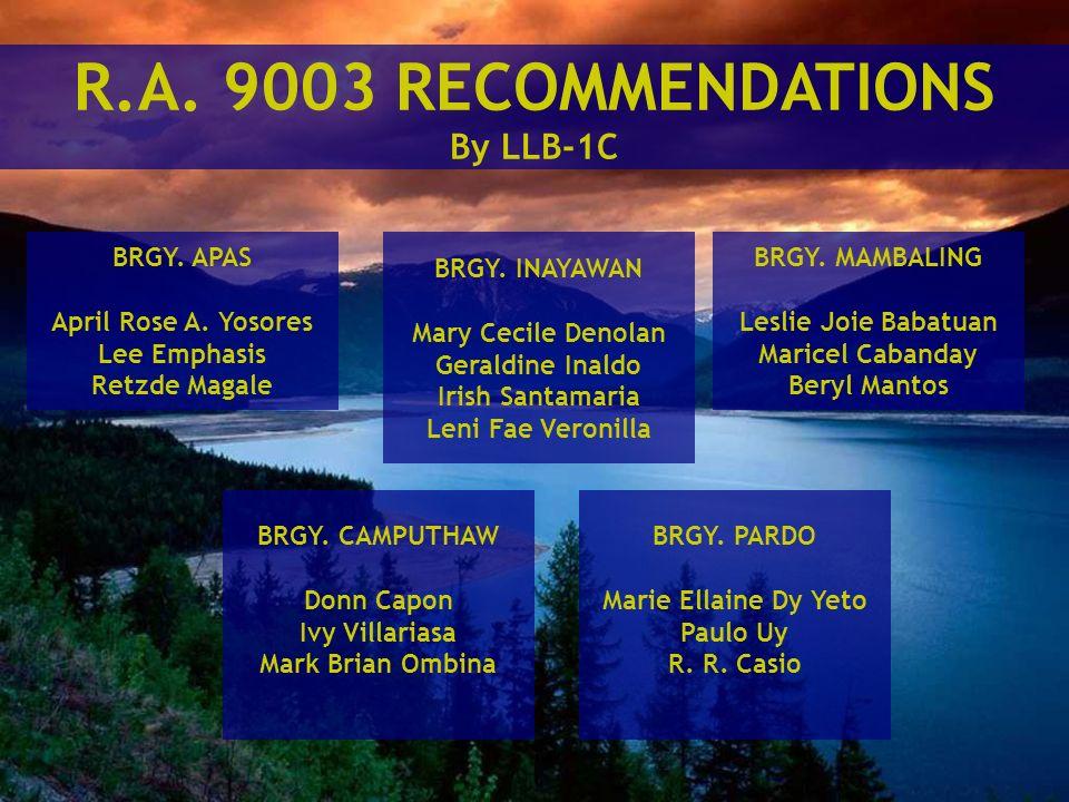 R.A. 9003 RECOMMENDATIONS By LLB-1C BRGY. APAS April Rose A. Yosores