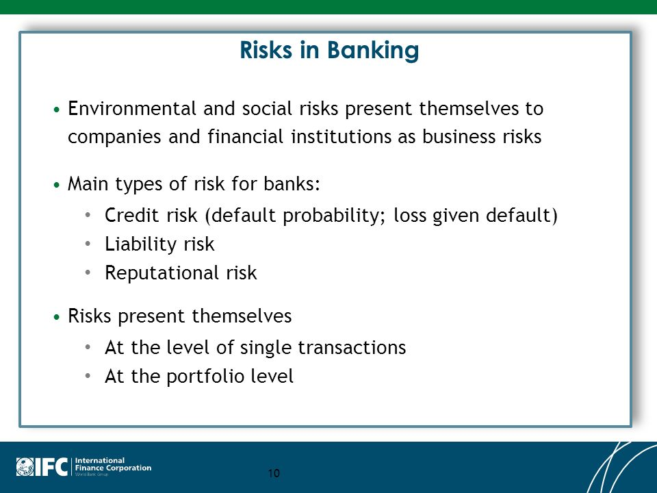 Risks in Banking Environmental and social risks present themselves to companies and financial institutions as business risks.