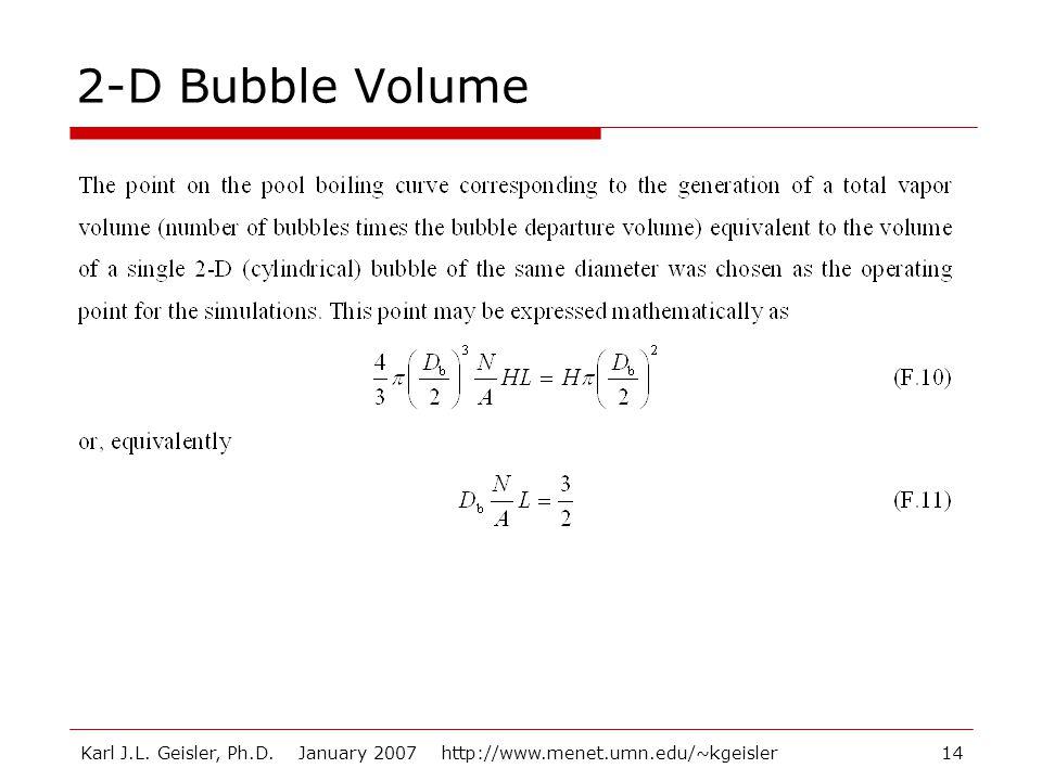 2-D Bubble Volume Karl J.L. Geisler, Ph.D. January 2007 http://www.menet.umn.edu/~kgeisler
