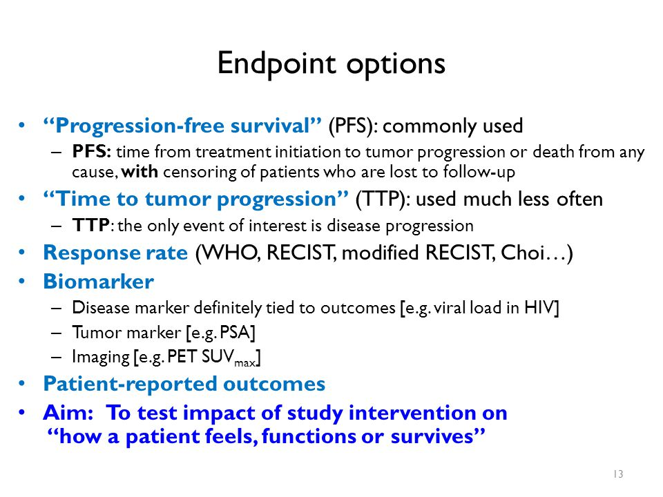 Endpoint options Progression-free survival (PFS): commonly used