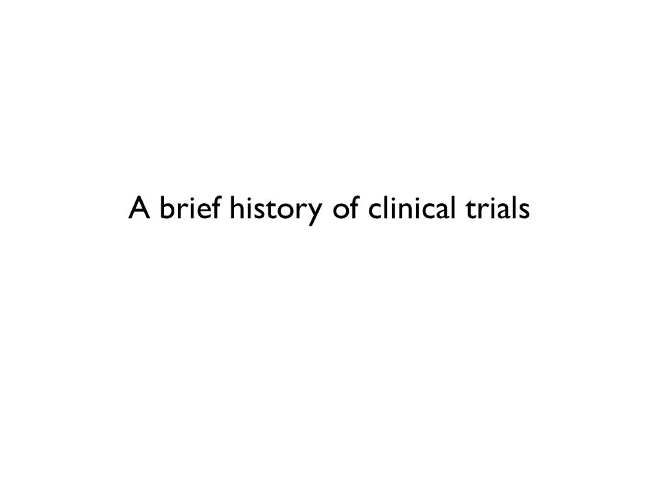 A brief history of clinical trials