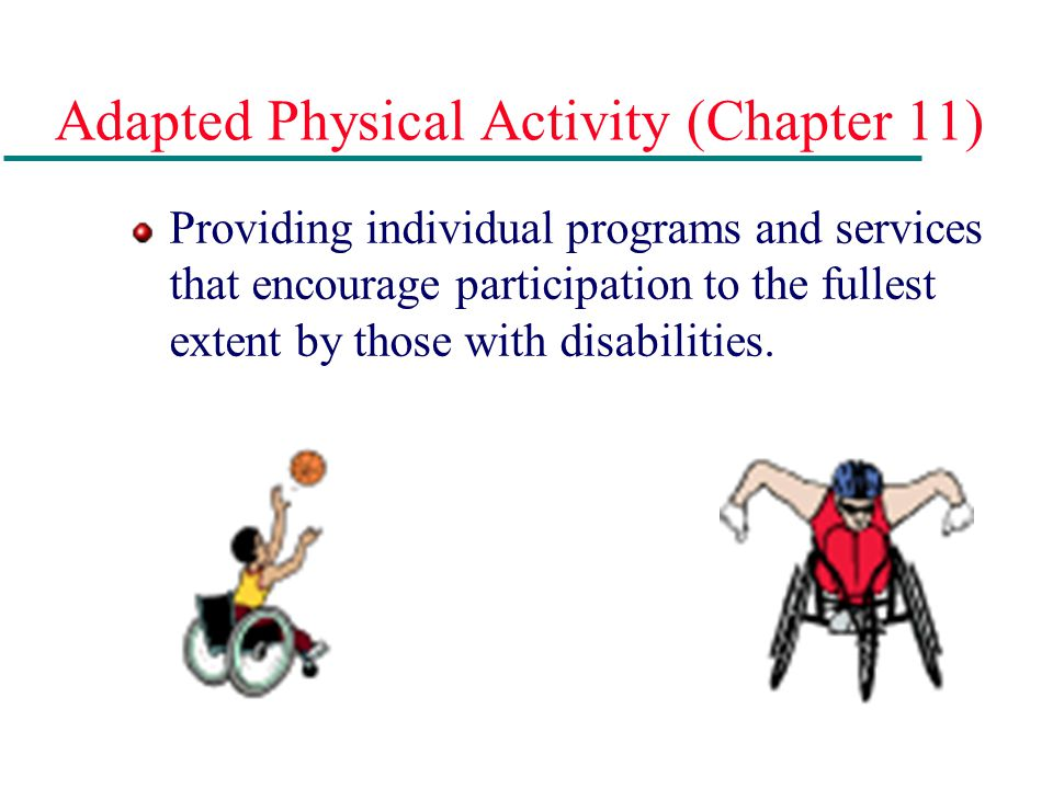 Adapted Physical Activity (Chapter 11)