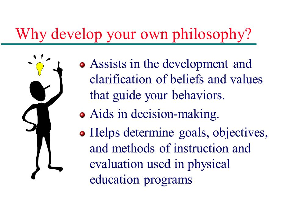 Why develop your own philosophy