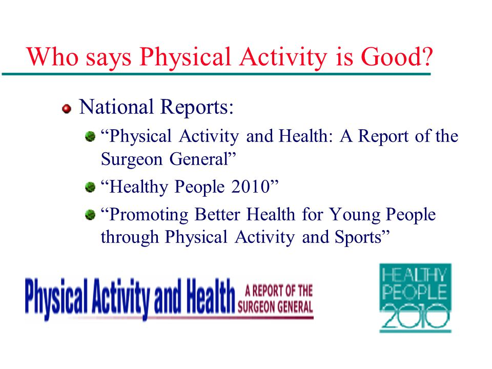 Who says Physical Activity is Good