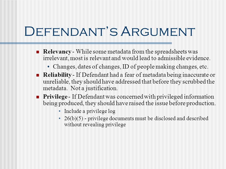 Defendant's Argument Relevancy - While some metadata from the spreadsheets was irrelevant, most is relevant and would lead to admissible evidence.