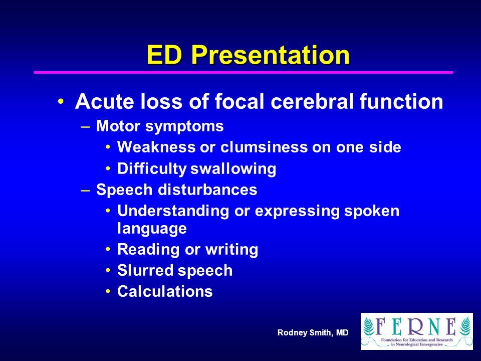 ED Presentation Acute loss of focal cerebral function Motor symptoms