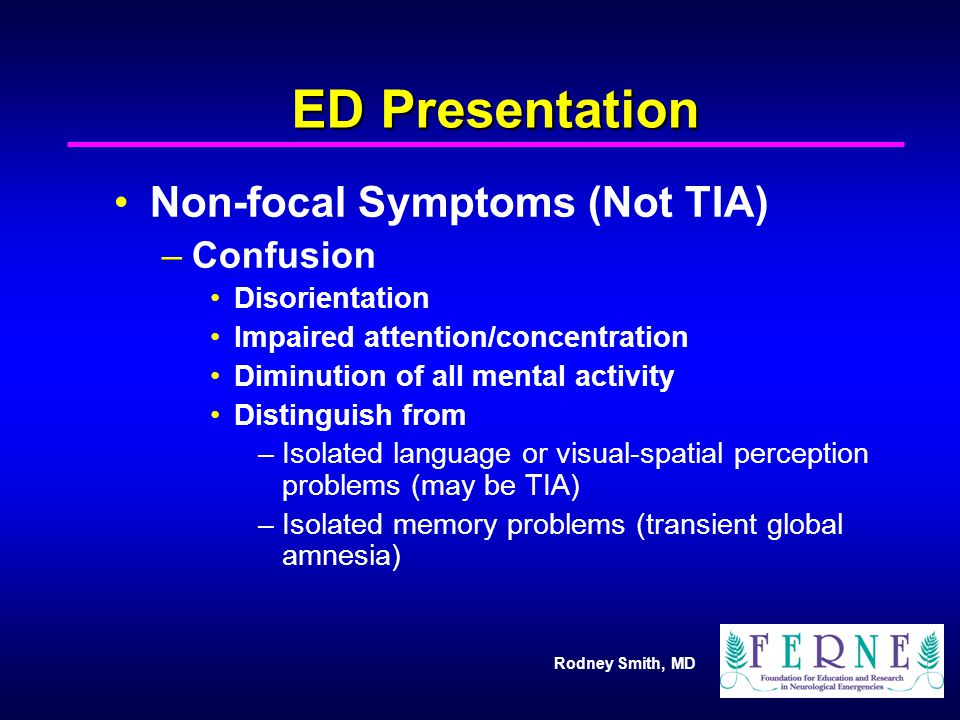 ED Presentation Non-focal Symptoms (Not TIA) Confusion Disorientation