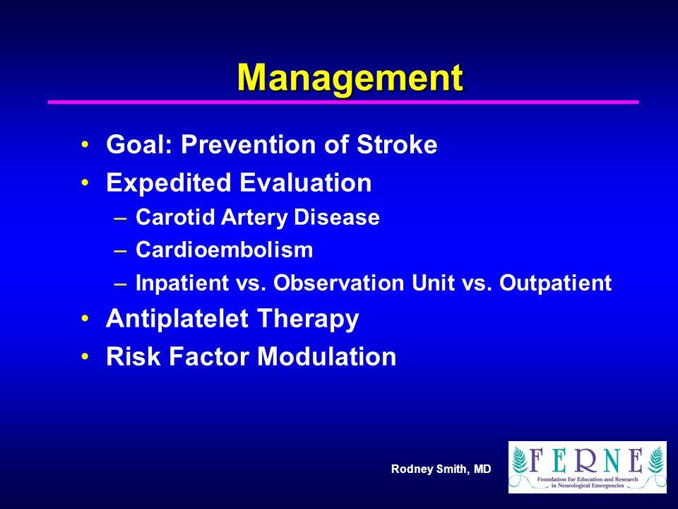 Management Goal: Prevention of Stroke Expedited Evaluation
