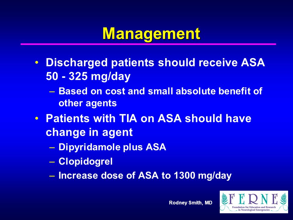 Management Discharged patients should receive ASA 50 - 325 mg/day