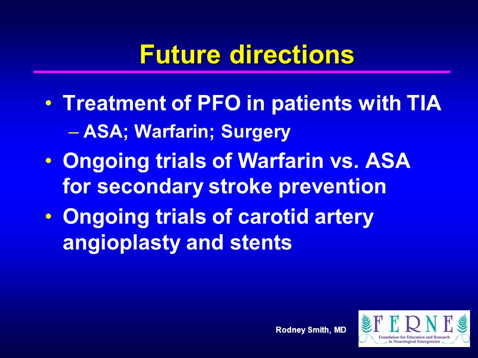 Future directions Treatment of PFO in patients with TIA