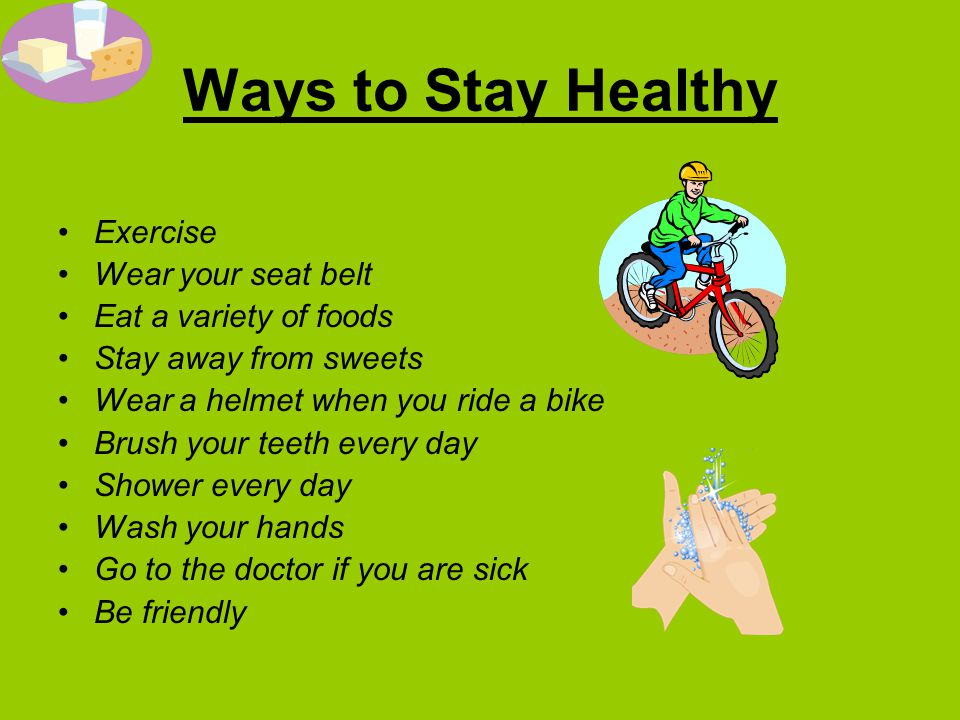 Ways to Stay Healthy Exercise Wear your seat belt