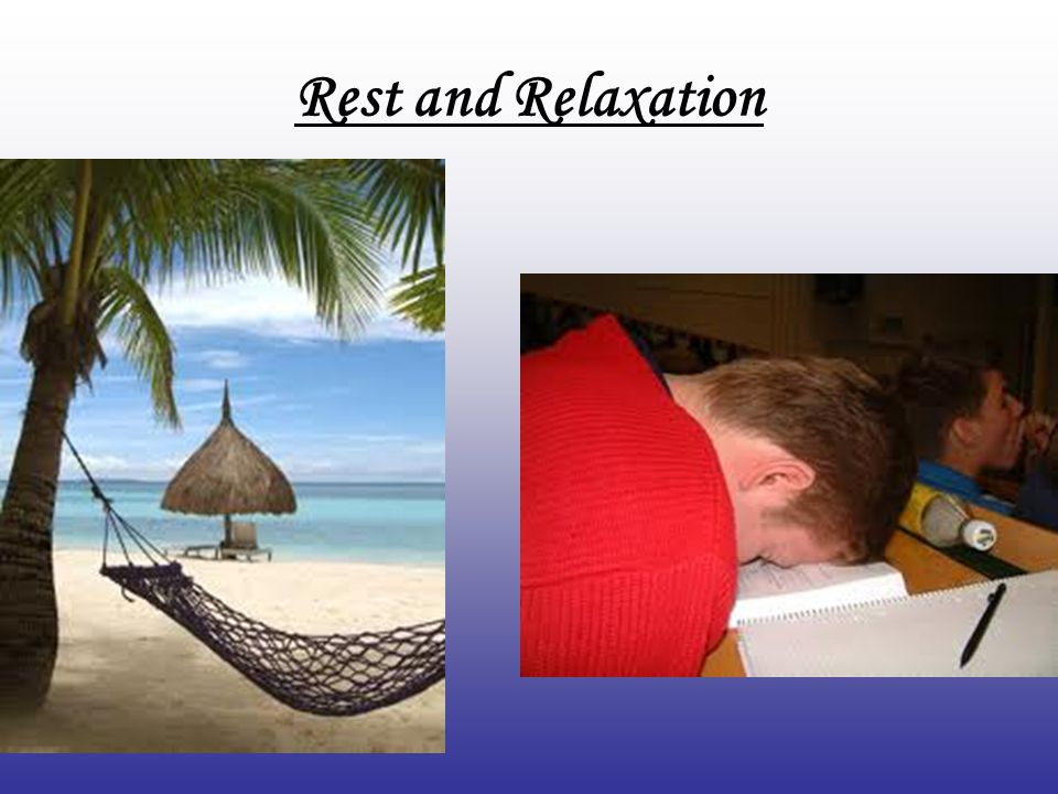 Rest and Relaxation