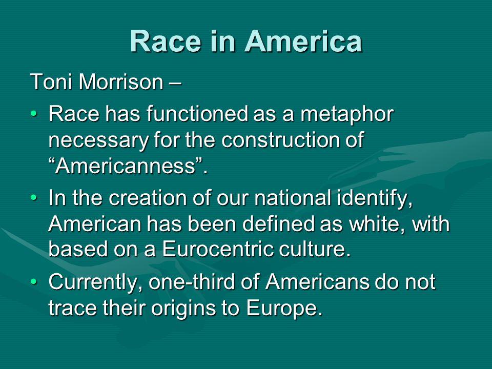 Race in America Toni Morrison –