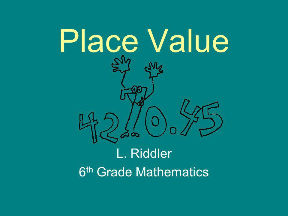 L. Riddler 6th Grade Mathematics