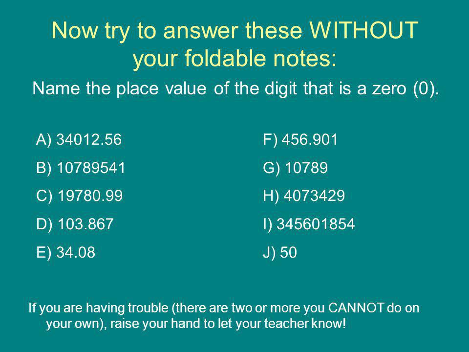 Now try to answer these WITHOUT your foldable notes: