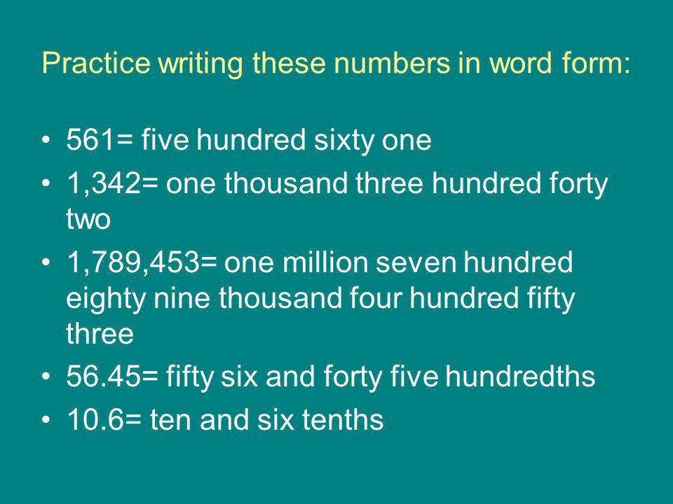 Practice writing these numbers in word form: