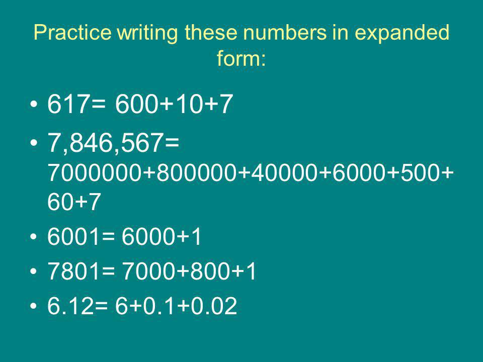 Practice writing these numbers in expanded form: