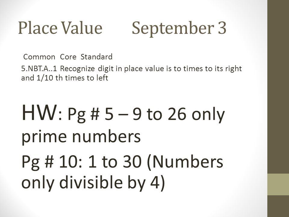 HW: Pg # 5 – 9 to 26 only prime numbers