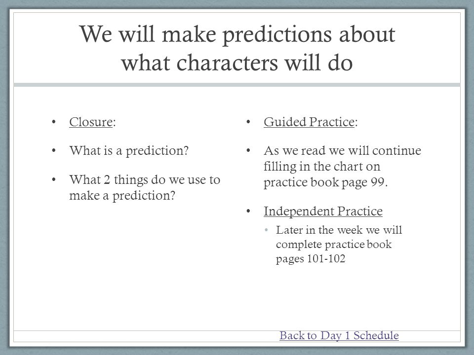 We will make predictions about what characters will do