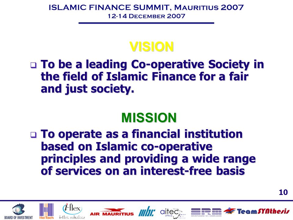 VISION To be a leading Co-operative Society in the field of Islamic Finance for a fair and just society.