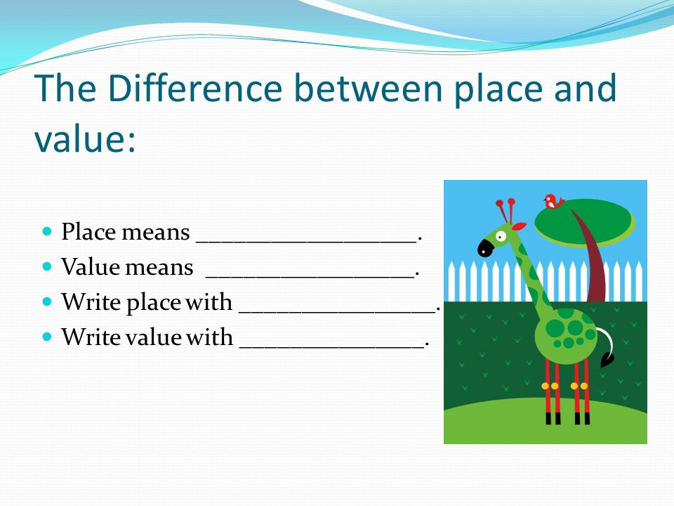 The Difference between place and value: