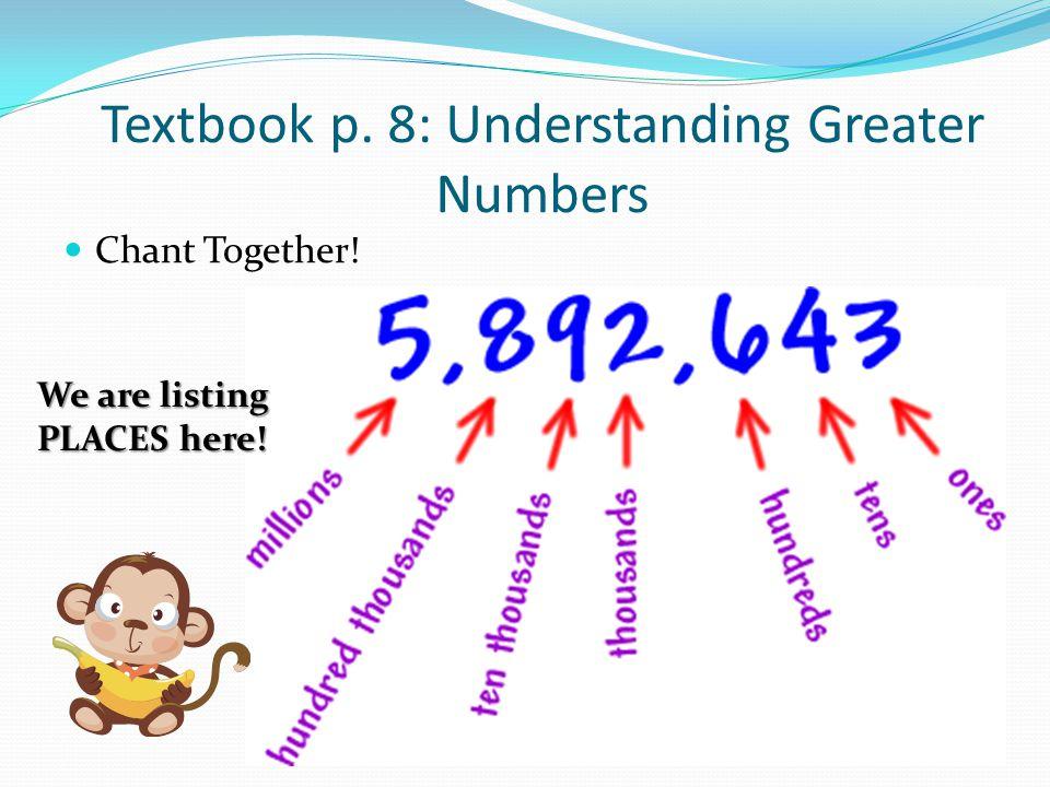 Textbook p. 8: Understanding Greater Numbers