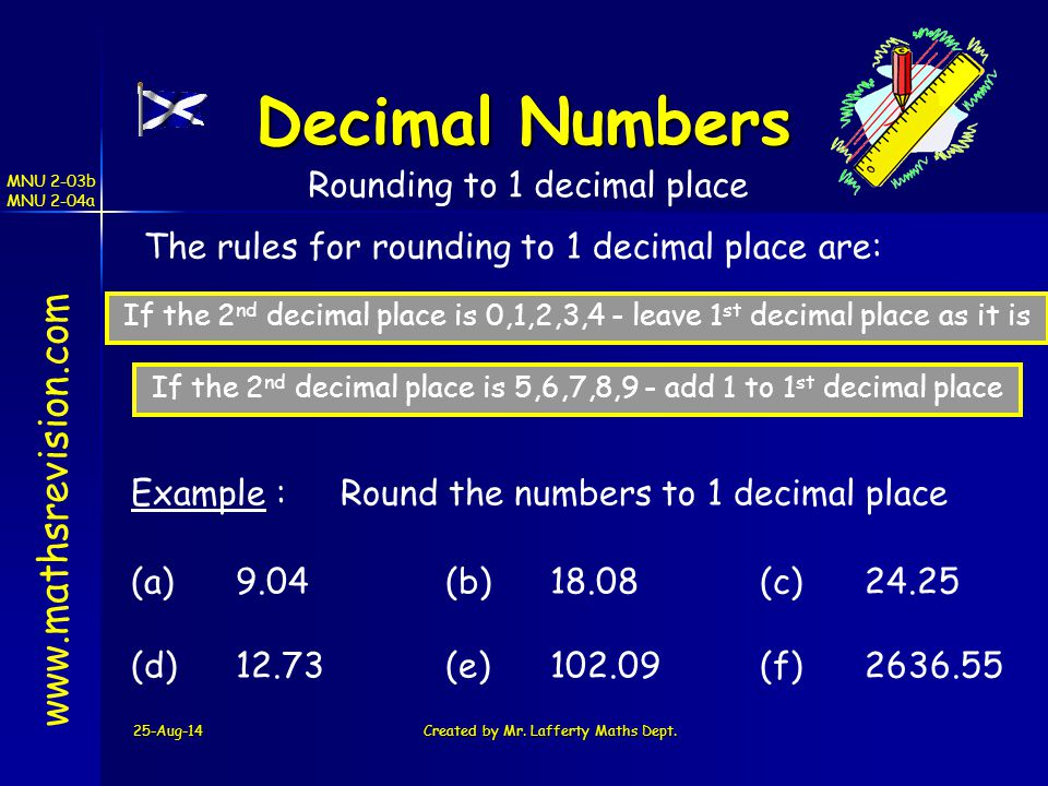 Decimal Numbers www.mathsrevision.com Rounding to 1 decimal place