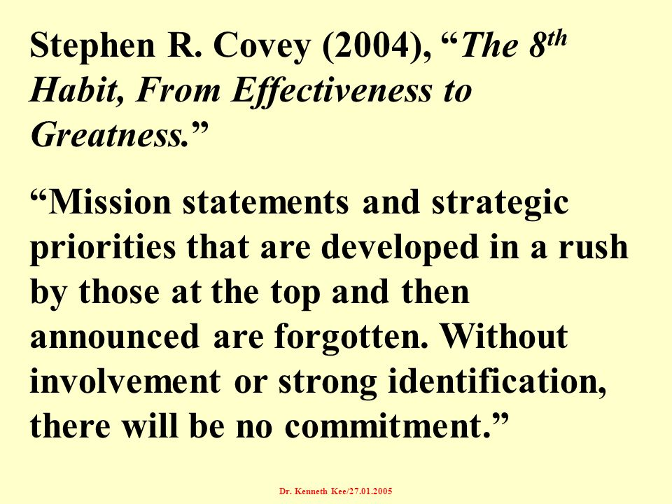 Stephen R. Covey (2004), The 8th Habit, From Effectiveness to Greatness.
