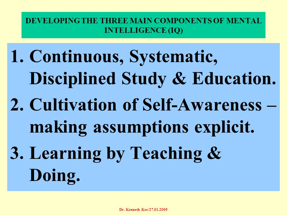 DEVELOPING THE THREE MAIN COMPONENTS OF MENTAL INTELLIGENCE (IQ)