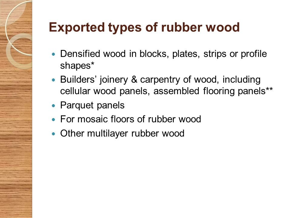 Exported types of rubber wood