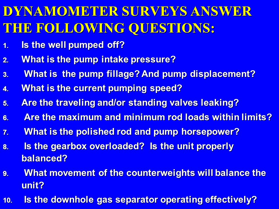 DYNAMOMETER SURVEYS ANSWER THE FOLLOWING QUESTIONS: