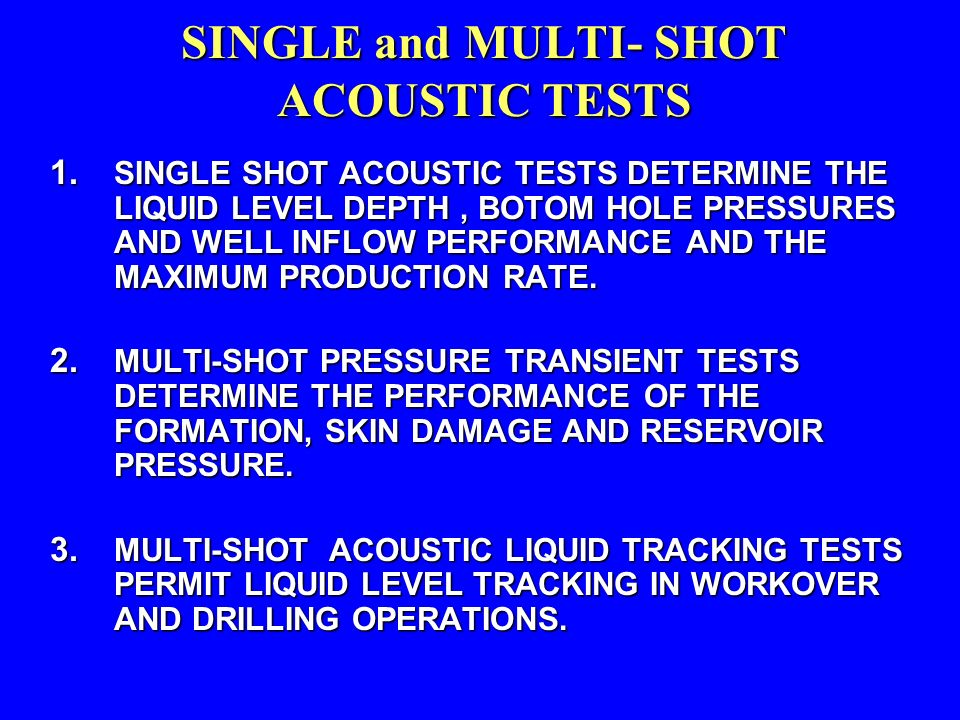 SINGLE and MULTI- SHOT ACOUSTIC TESTS