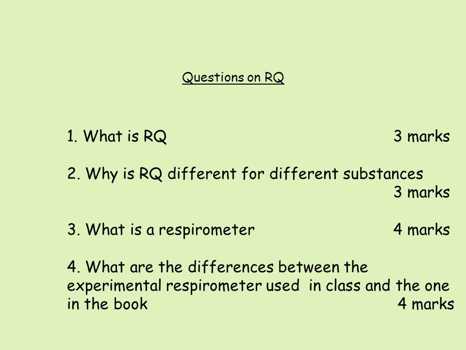 2. Why is RQ different for different substances 3 marks