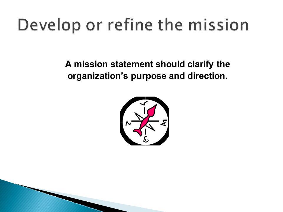 Develop or refine the mission