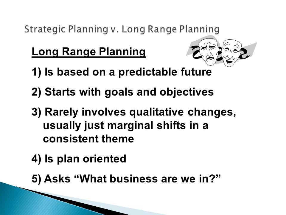Strategic Planning v. Long Range Planning