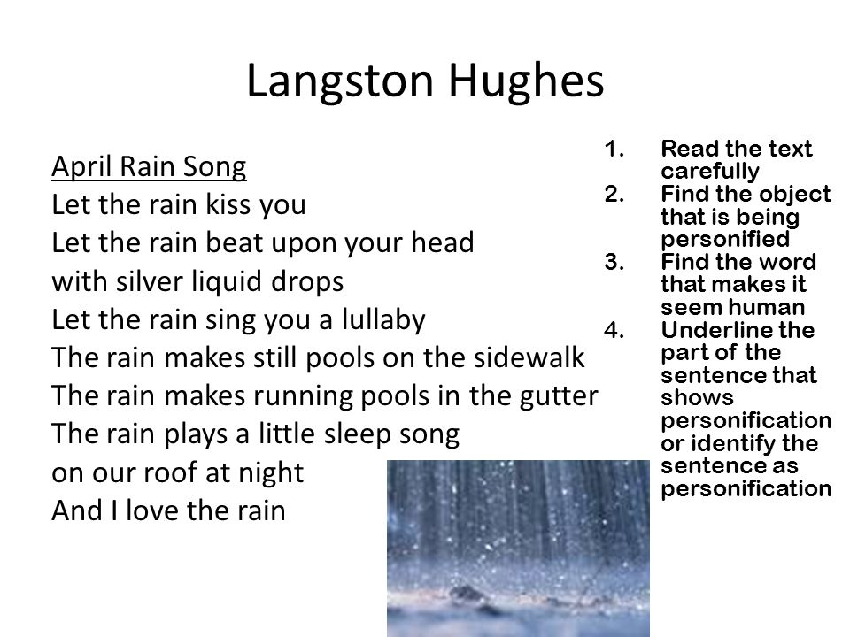 Langston Hughes Read the text carefully. Find the object that is being personified. Find the word that makes it seem human.