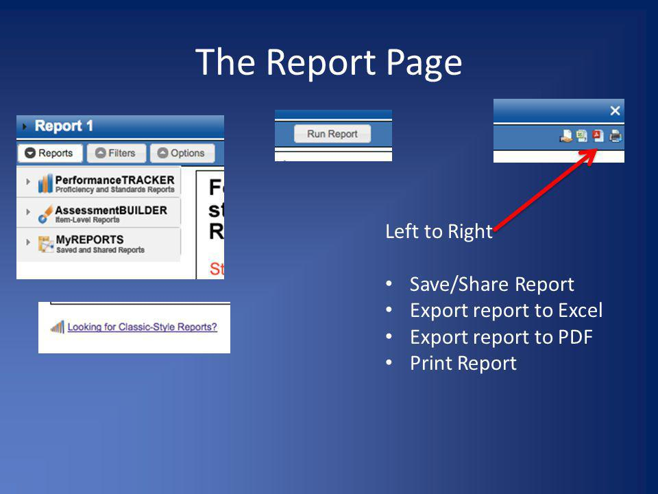 The Report Page Left to Right Save/Share Report Export report to Excel