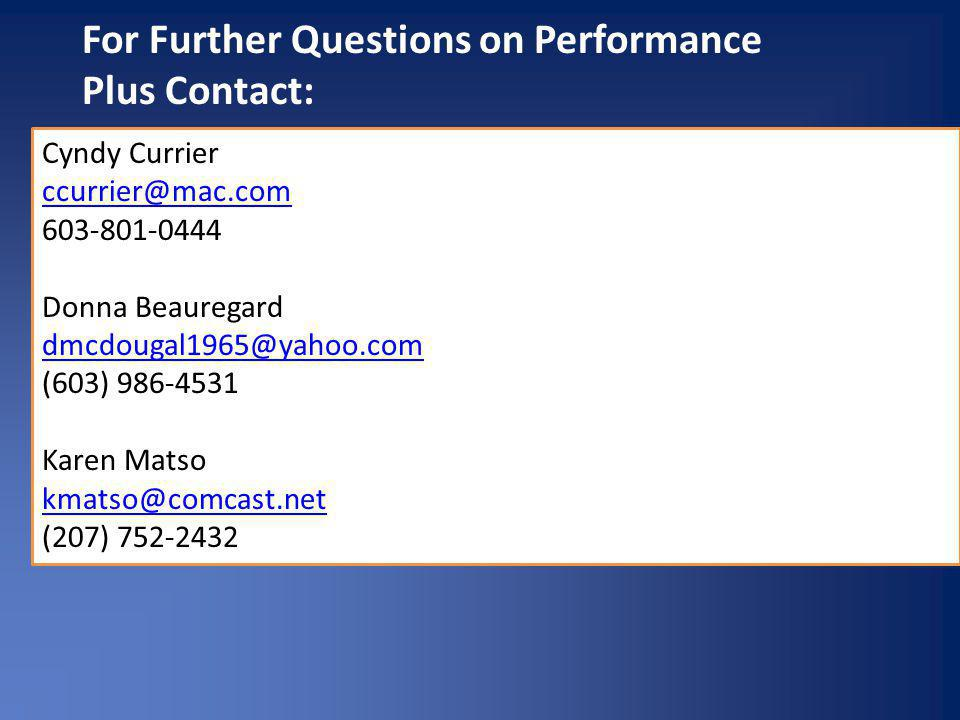 For Further Questions on Performance Plus Contact: