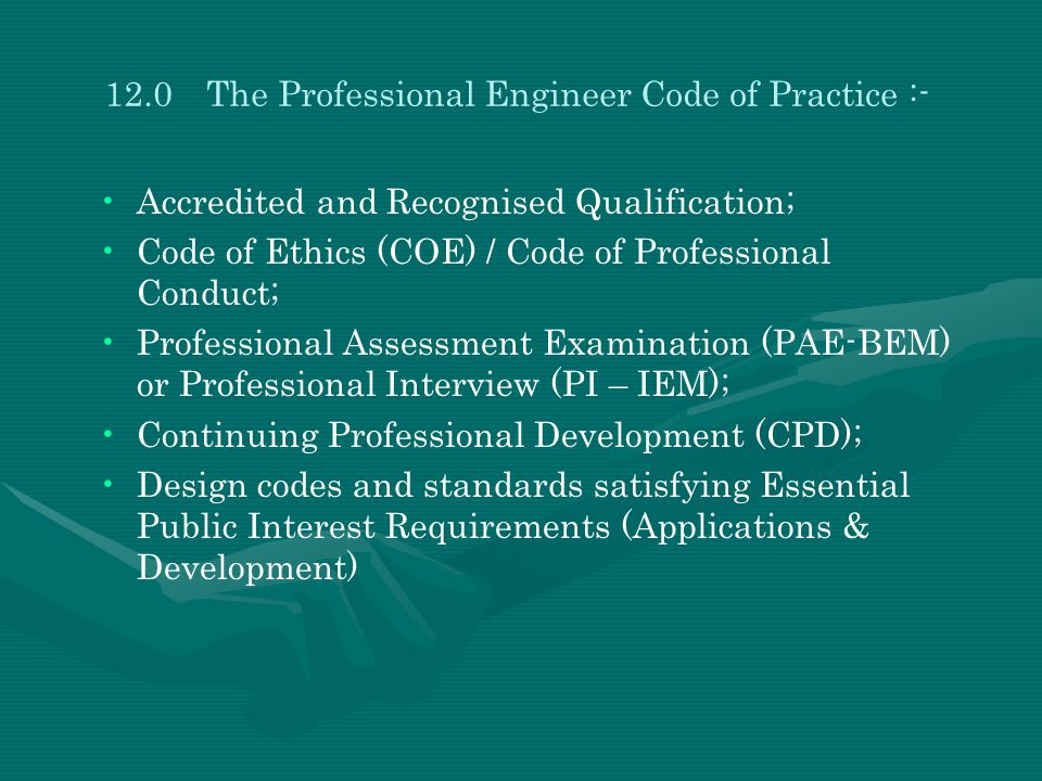 12.0 The Professional Engineer Code of Practice :-