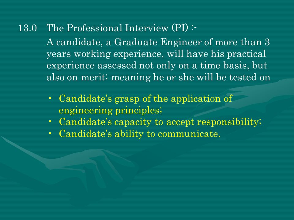 13.0 The Professional Interview (PI) :-