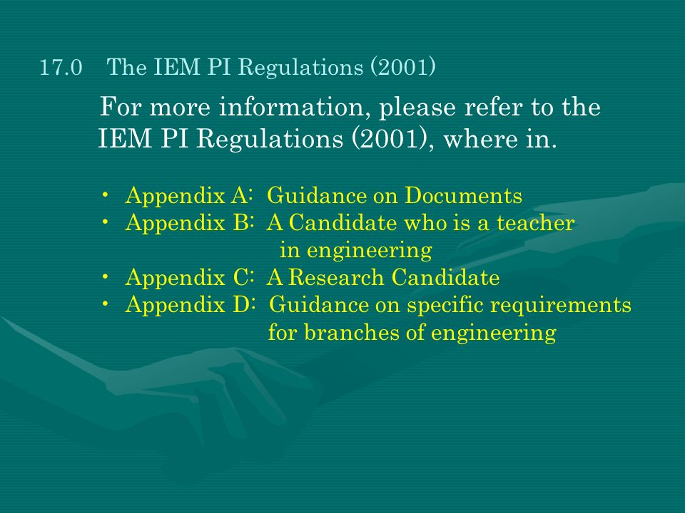 17.0 The IEM PI Regulations (2001)