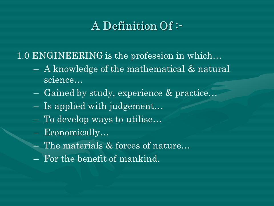 A Definition Of :- 1.0 ENGINEERING is the profession in which…