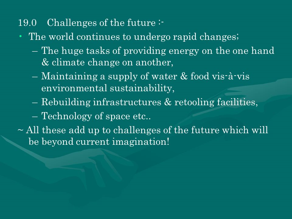 19.0 Challenges of the future :-
