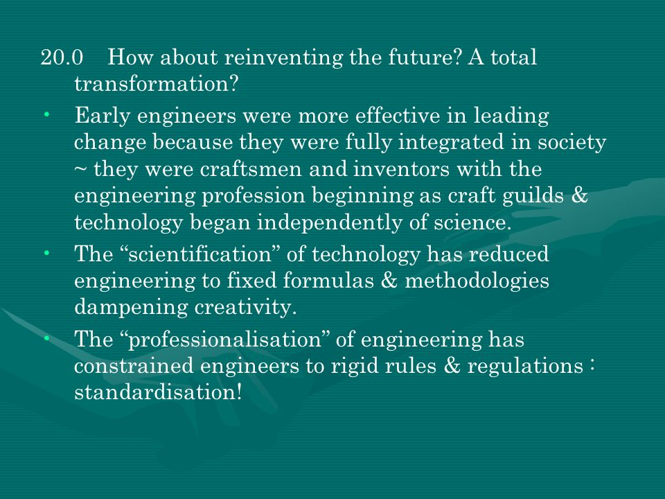 20.0 How about reinventing the future A total transformation