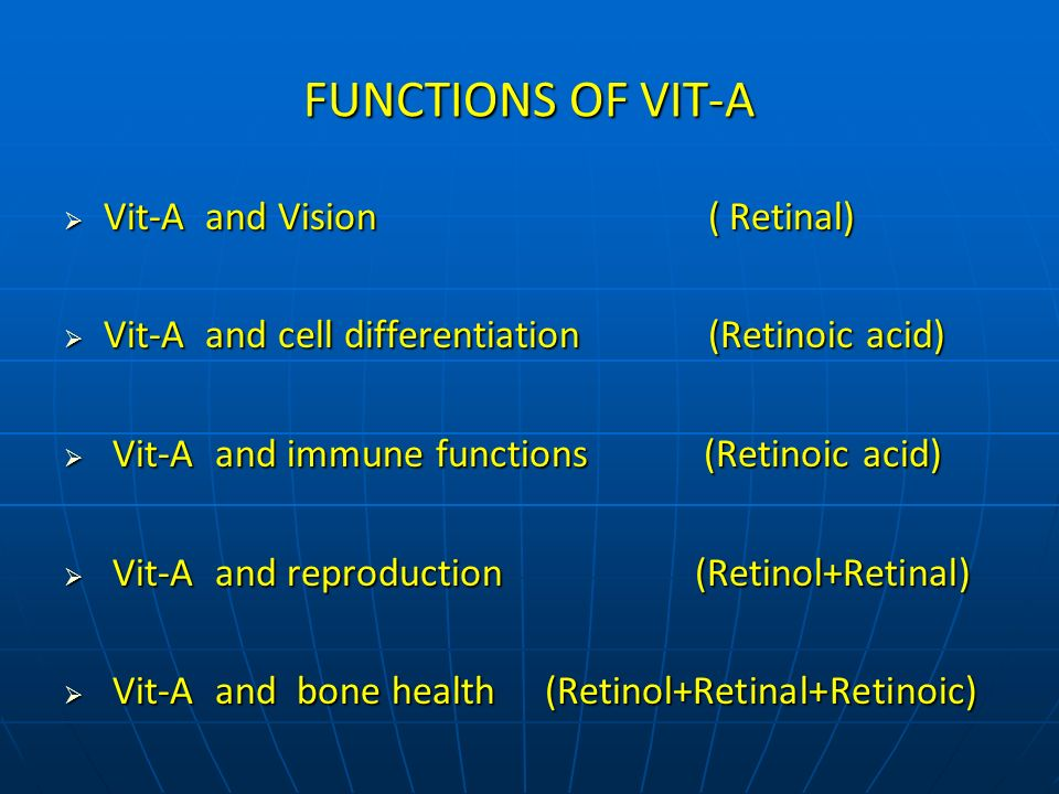 FUNCTIONS OF VIT-A Vit-A and Vision ( Retinal)