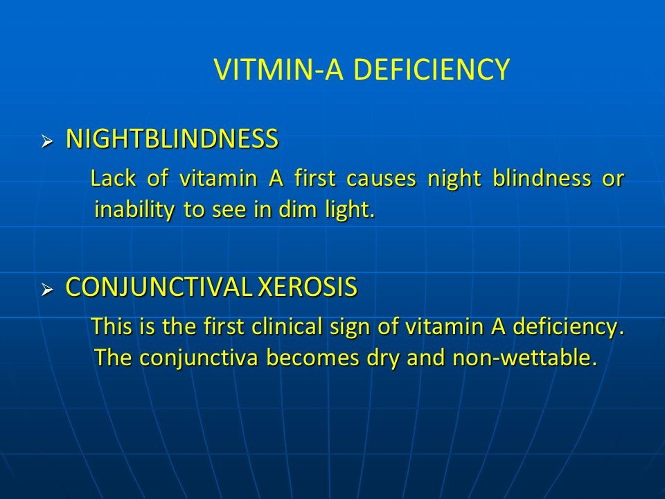 VITMIN-A DEFICIENCY NIGHTBLINDNESS CONJUNCTIVAL XEROSIS